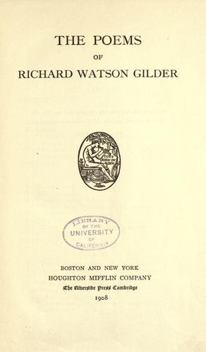 The poems of Richard Watson Gilder.