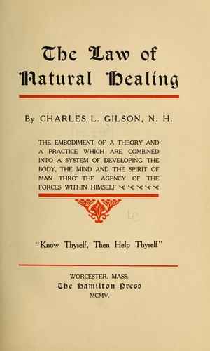 The law of natural healing by Charles L[lewellyn] Gilson