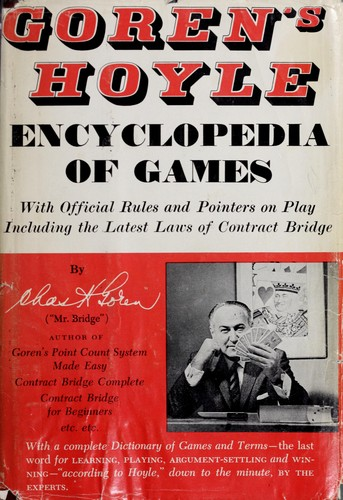 Goren's Hoyle encyclopedia of games by Charles Henry Goren