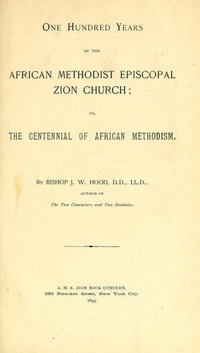 One hundred years of the African Methodist Episcopal Zion Church