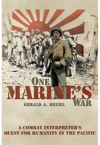 One Marine's War by Gerald A. Meehl