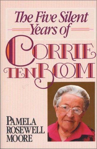 Download The five silent years of Corrie ten Boom