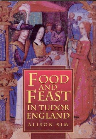 Download Food and feast in Tudor England