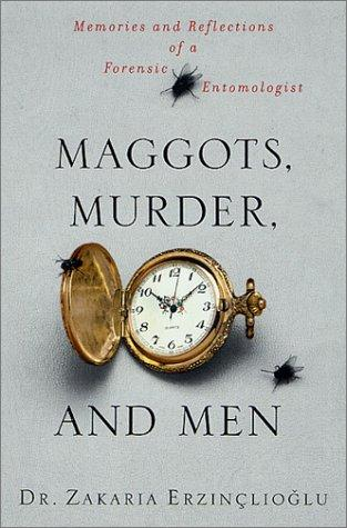 Download Maggots, Murder, and Men
