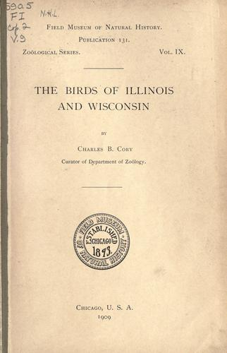 The birds of Illinois and Wisconsin.
