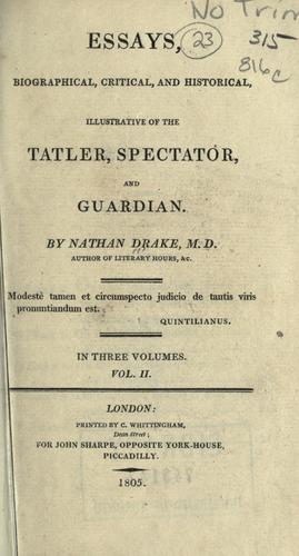 Download Essays, biographical, critical, and historical, illustrative of the Tatler, Spectator, and Guardian.