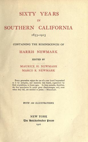 Download Sixty years in Southern California, 1853-1913