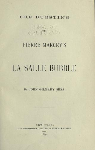 Download The bursting of Pierre Margry's La Salle bubble.