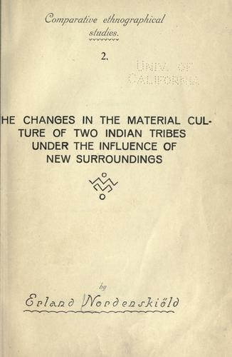 The changes in the material culture of two Indian tribes under the influence of new surroundings.