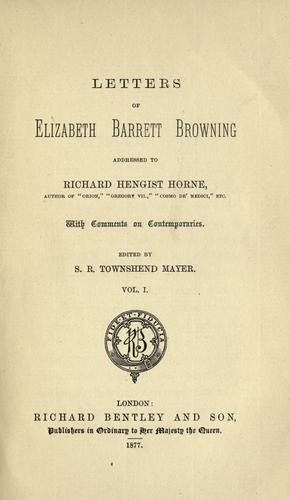 Letters of Elizabeth Barrett Browning addressed to Richard Hengist Horne