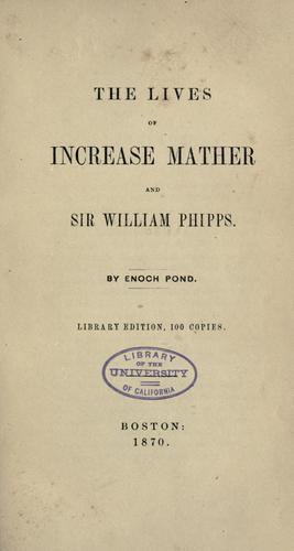 Download The lives of Increase Mather and Sir William Phipps.