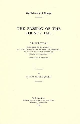 The passing of the county jail by Stuart Alfred Queen