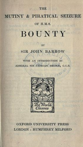The mutiny & piratical seizure of H.M.S. Bounty.