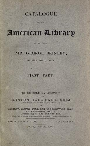 Download Catalogue of the American library of the late Mr. George Brinley, of Hartford, Conn.