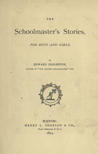 The schoolmaster's stories, for boys and girls.
