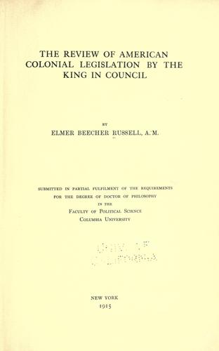 Download The review of American colonial legislation by the King in council