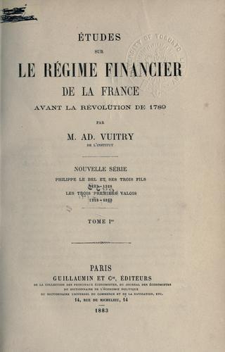 Études sur le régime financier de la France avant la révolution de 1789.