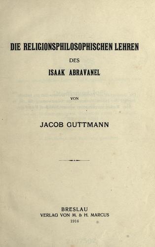 Die religionsphilosophischen Lehren des Isaak Abravanel.