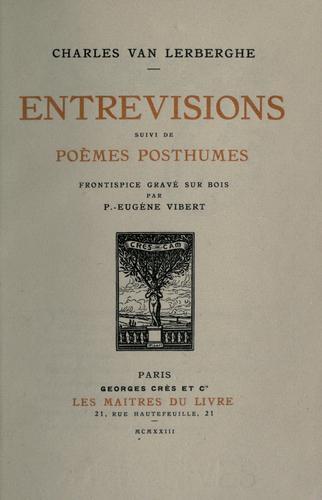 Entrevisions, suivi de Poèmes posthumes.