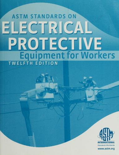 ASTM standards on electrical protective equipment for workers