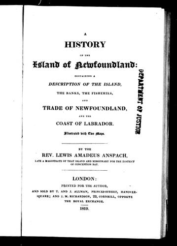 A history of the island of Newfoundland by Lewis Amadeus Anspach