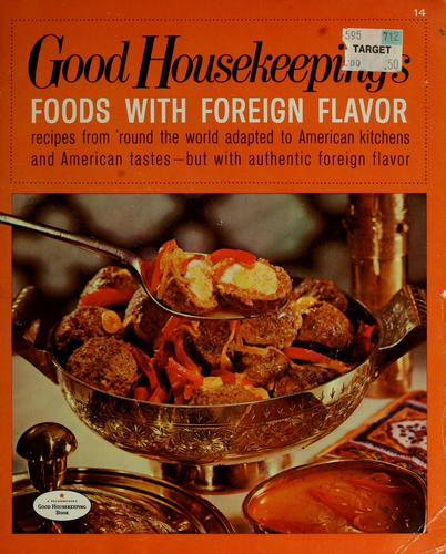 Good Housekeeping's foods with foreign flavor by Good Housekeeping
