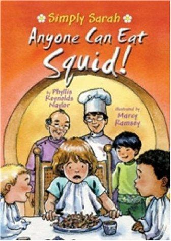 Anyone can eat squid! by Phyllis Reynolds Naylor