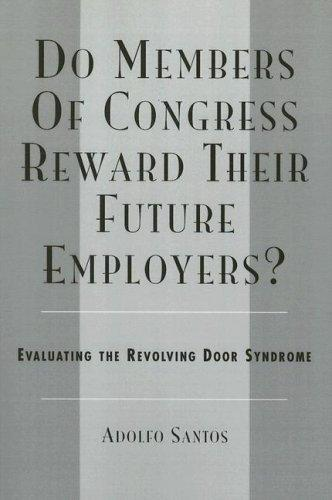 Download Do Members of Congress Reward Their Future Employers?