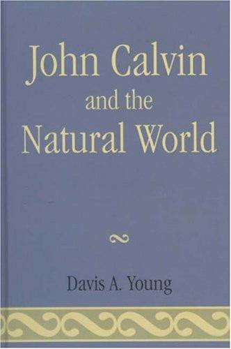 Download John Calvin and the Natural World
