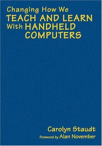 Download Changing How We Teach and Learn With Handheld Computers