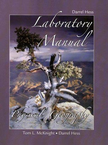 Laboratory Manual for Physical Geography: A Landscape Appreciation, Hess, Darrel