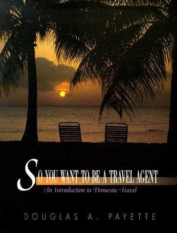 So You Want to be a Travel Agent