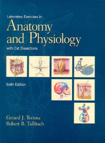 Laboratory Exercises in Anatomy and Physiology with Cat Dissection (6th Edition)