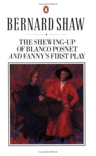 The shewing-up of Blanco Posnet ; and, Fanny's first play