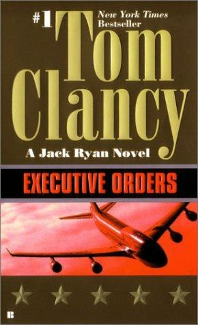 Executive Orders (Jack Ryan Novels)