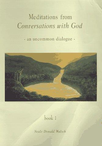 Download Meditations from Conversations with God.