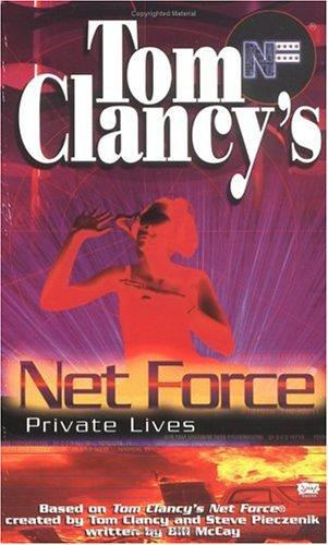 Tom Clancy's Net Force Private Lives by Tom Clancy