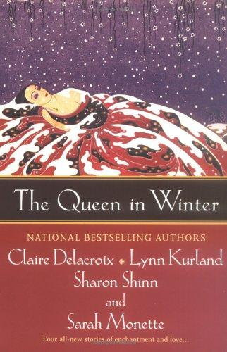 The queen in winter by Claire Delacroix ... [et al.].