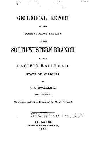 Download Geological report of the country along the line of the southwestern branch of the Pacific Railroad, State of Missouri.