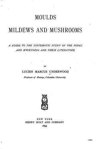 Download Moulds, mildews, and mushrooms