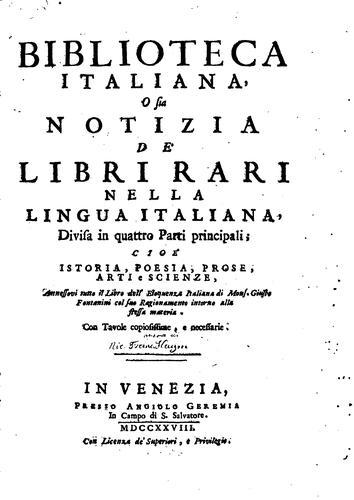Biblioteca italiana, o sia Notizia de' libri rari nella lingua italiana