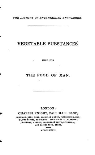 Download Vegetable substances used for the food of man.