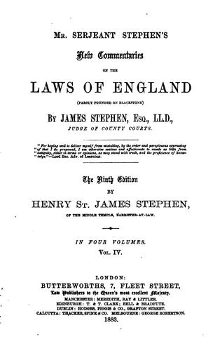 Mr. Serjeant Stephen's New commentaries on the laws of England (partly founded on Blackstone)