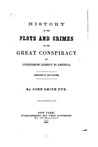 Download History of the plots and crimes of the great conspiracy to overthrow liberty in America.