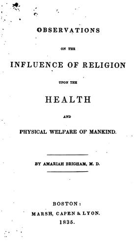 Download Observations on the influence of religion upon the health and physical welfare of mankind.