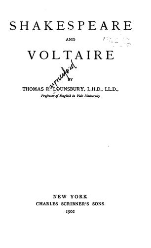 Shakespeare and Voltaire.