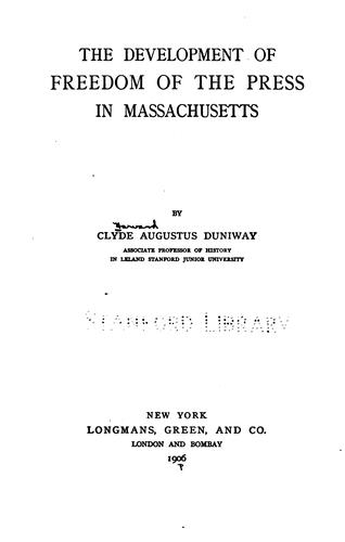 Download The development of freedom of the press in Massachusetts.