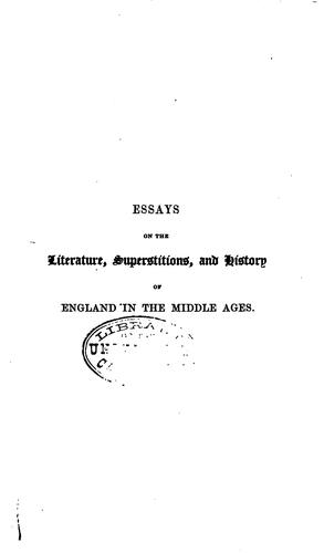 Essays on subjects connected with the literature, popular superstitions, and history of England in the Middle Ages.