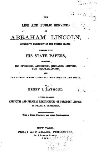 The life and public services of Abraham Lincoln.