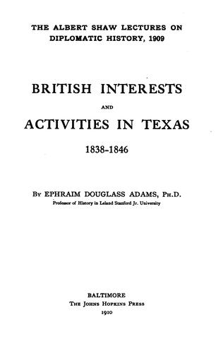 British interests and activities in Texas, 1838-1846.